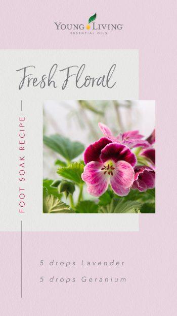 Fresh Floral foot soak recipe: 5 drops Lavender and 5 drops Geranium