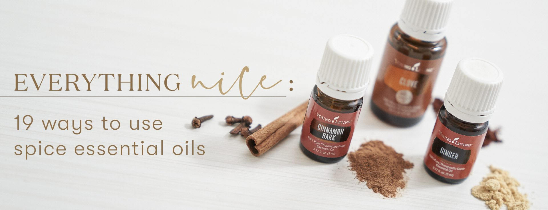 Everything nice, 19 ways to use spice essential oils