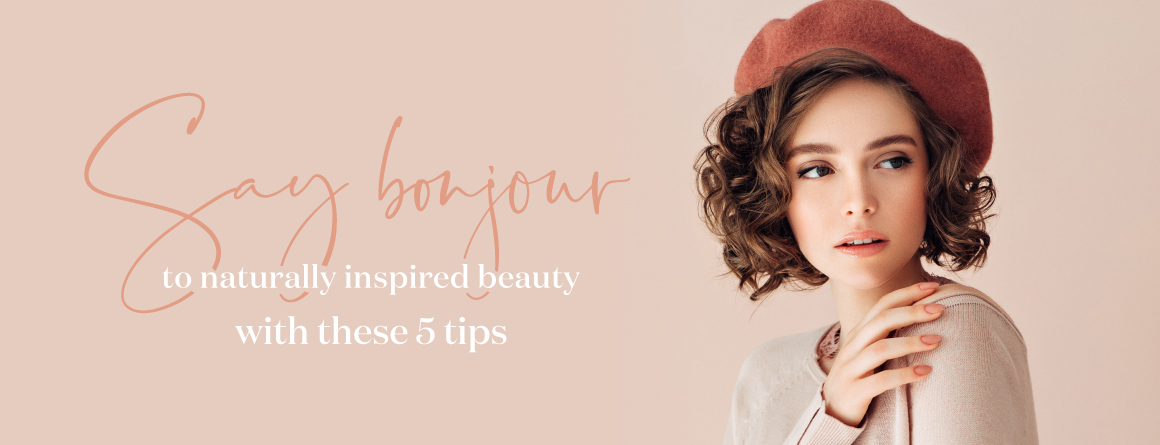Say bonjour to naturally inspired beauty with these 5 tips. Young Living essential oils blog