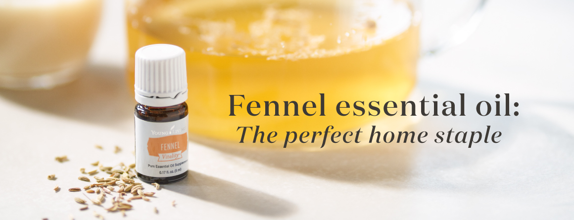 Fennel essential oil: the perfect home staple - Young Living Essential Oils Blog