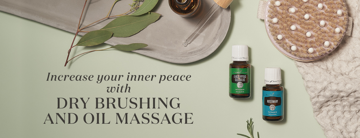 Increase your inner peace with dry brushing and oil massage - Young Living Lavender Life Blog